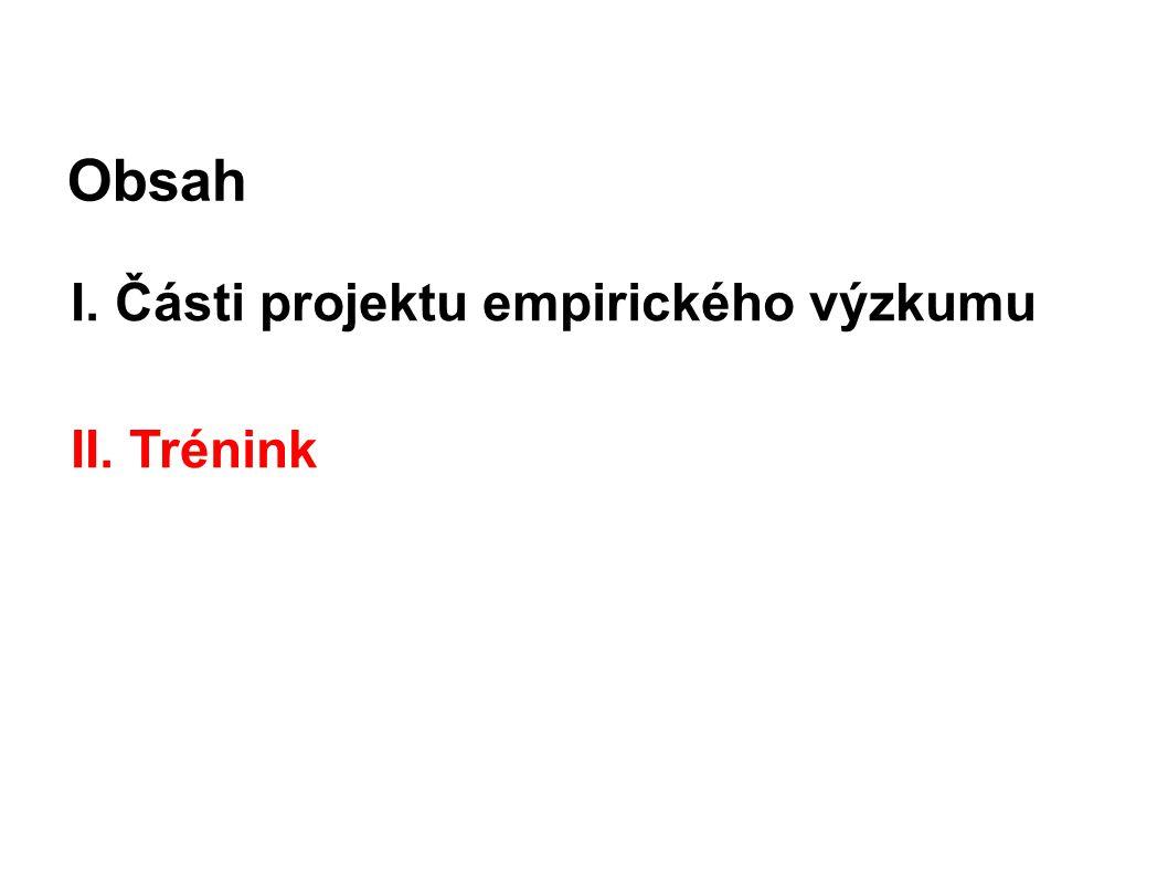 Obsah I. Části projektu empirického výzkumu II. Trénink 2