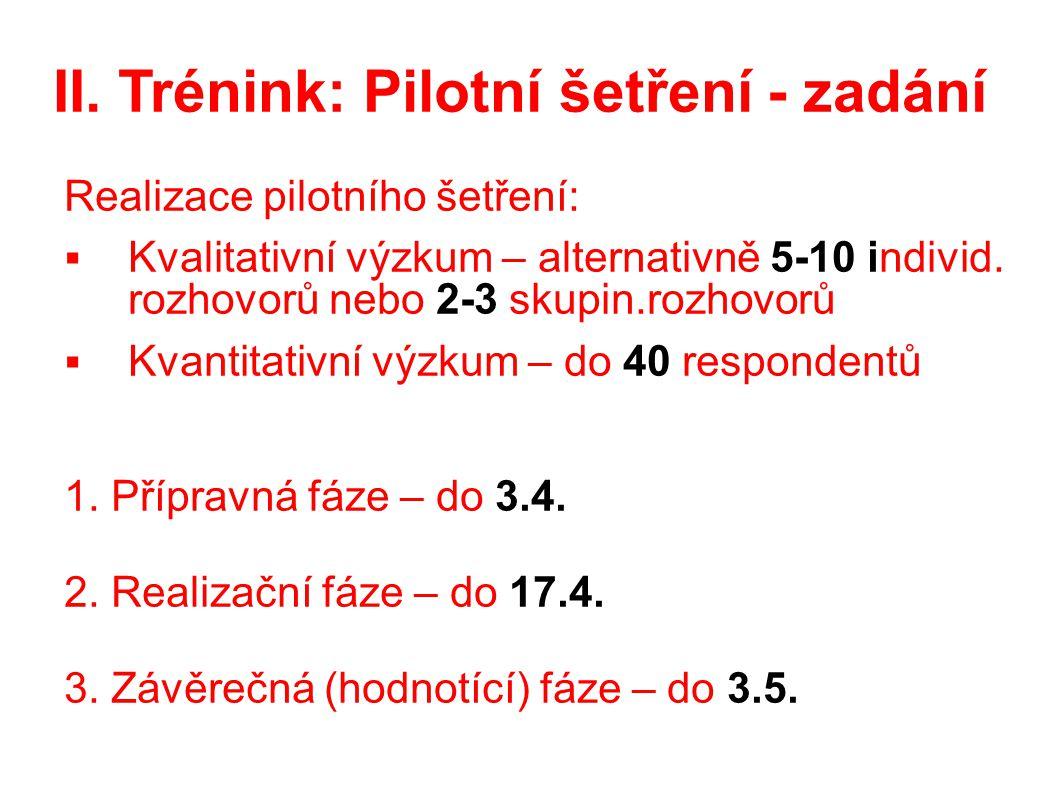 II. Trénink: Pilotní šetření - zadání