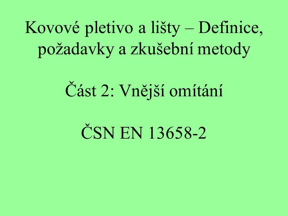 Kovové pletivo a lišty – Definice, požadavky a zkušební metody Část 2: Vnější omítání ČSN EN 13658-2