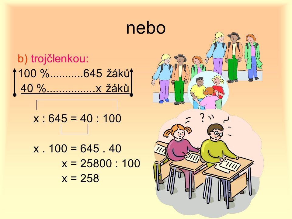 nebo b) trojčlenkou: 100 %...........645 žáků