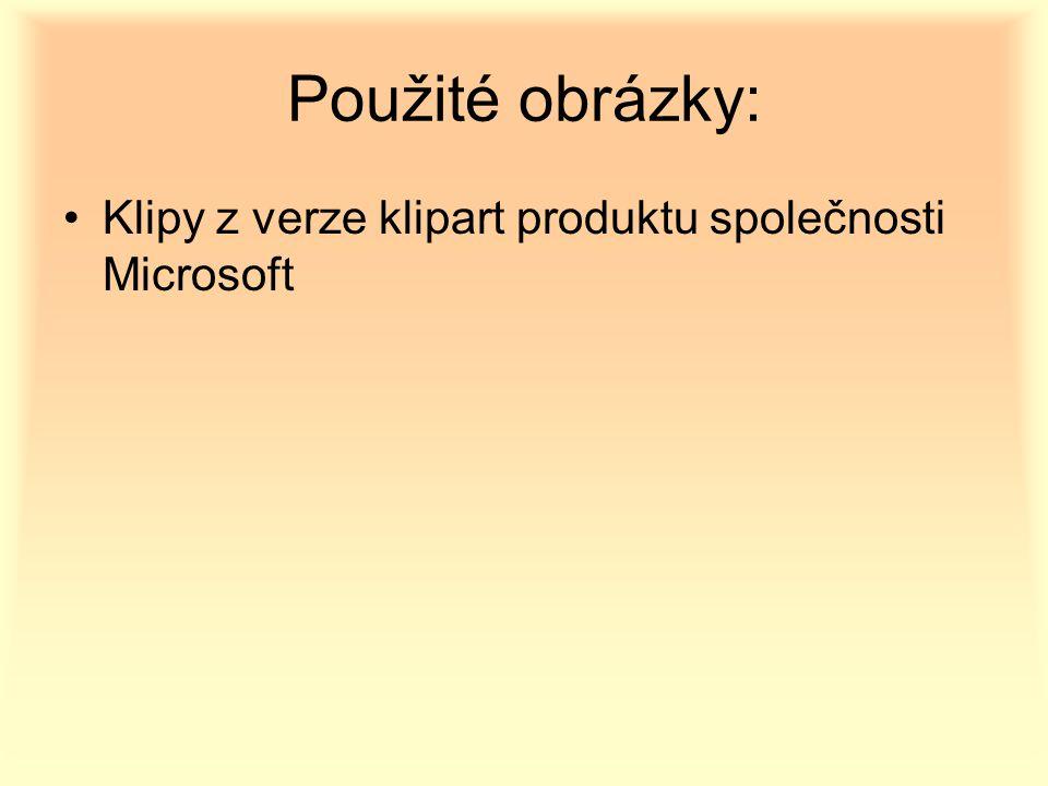 Použité obrázky: Klipy z verze klipart produktu společnosti Microsoft
