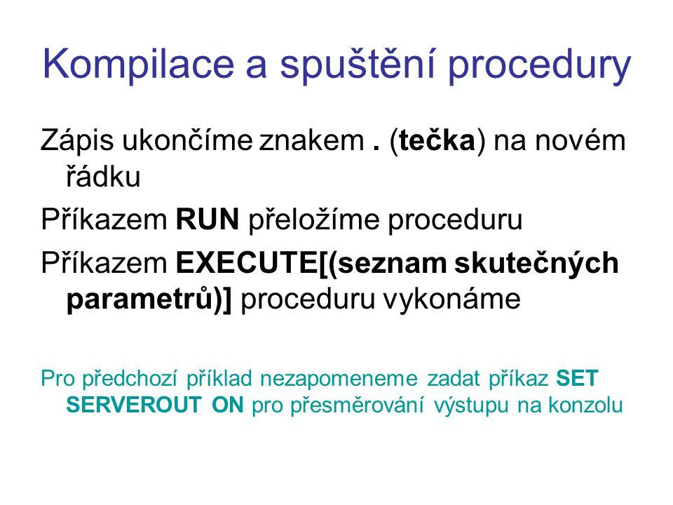 Kompilace a spuštění procedury