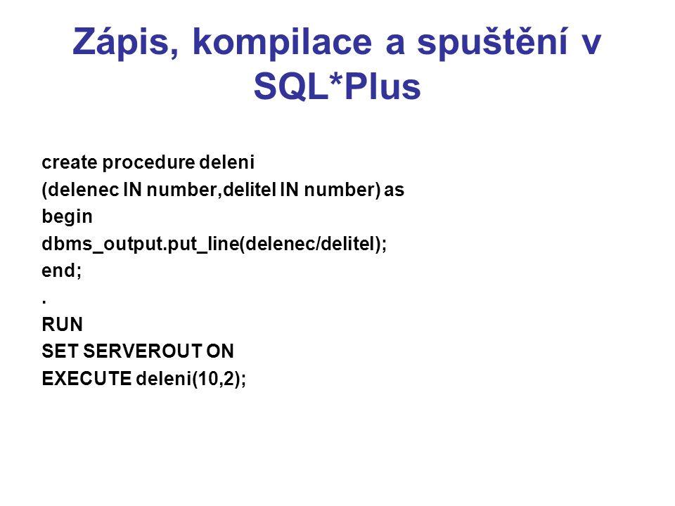 Zápis, kompilace a spuštění v SQL*Plus