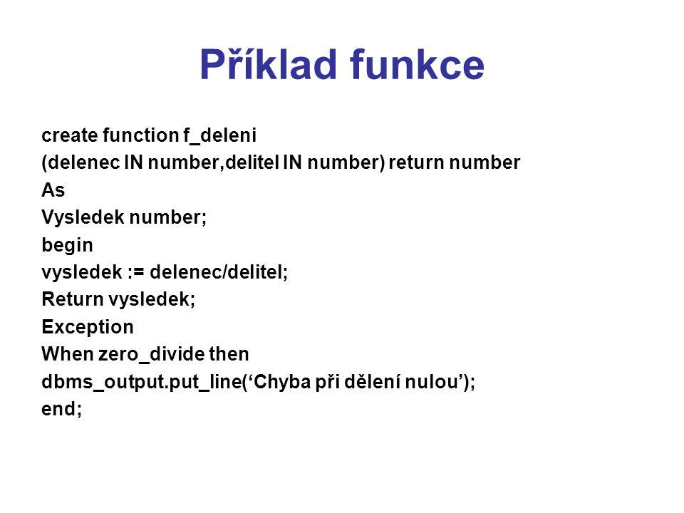 Příklad funkce create function f_deleni