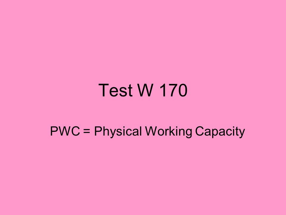 PWC = Physical Working Capacity
