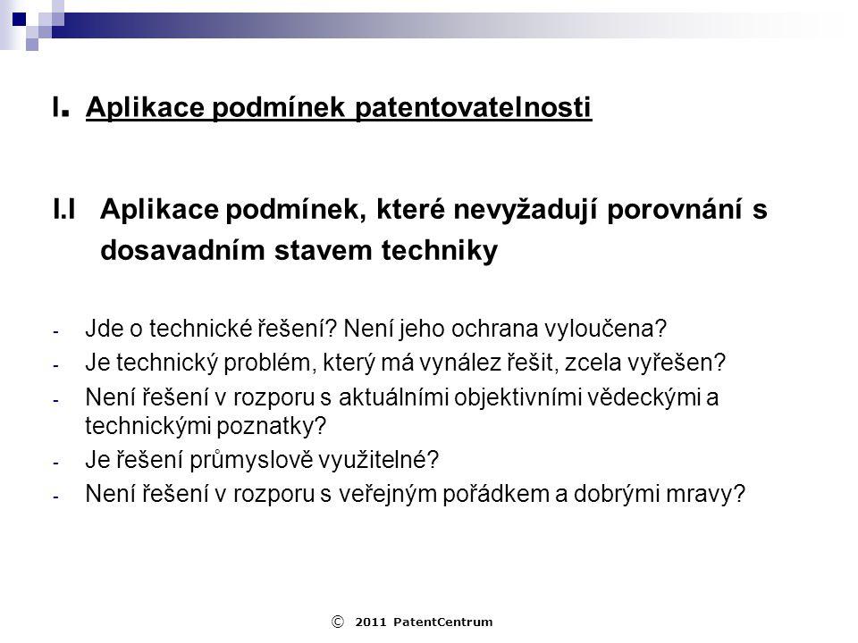 I. Aplikace podmínek patentovatelnosti