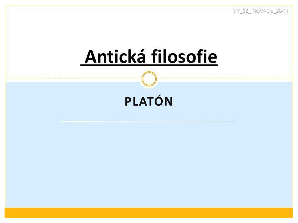 VY_32_INOVACE_28-11 Antická filosofie Platón