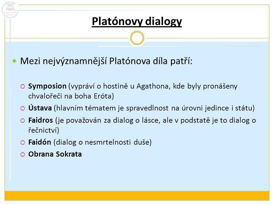 Platónovy dialogy Mezi nejvýznamnější Platónova díla patří: