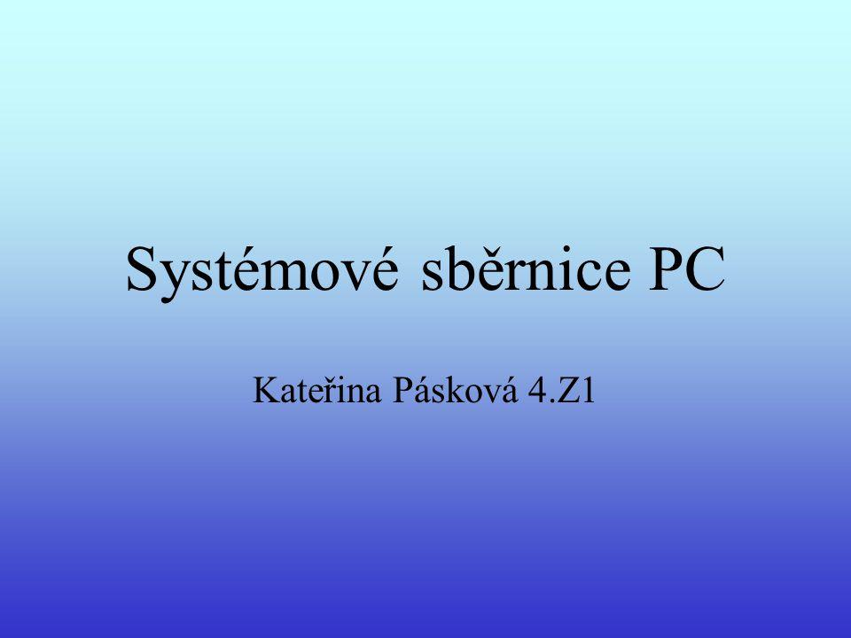 Systémové sběrnice PC Kateřina Pásková 4.Z1