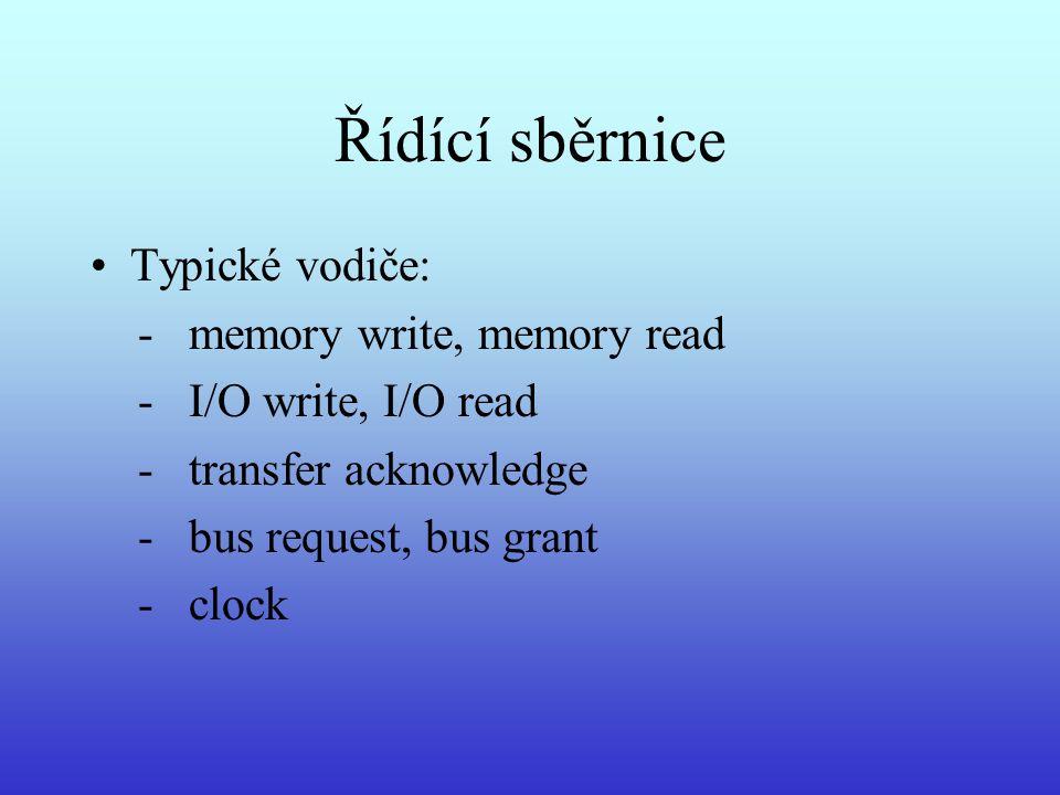 Řídící sběrnice Typické vodiče: - memory write, memory read