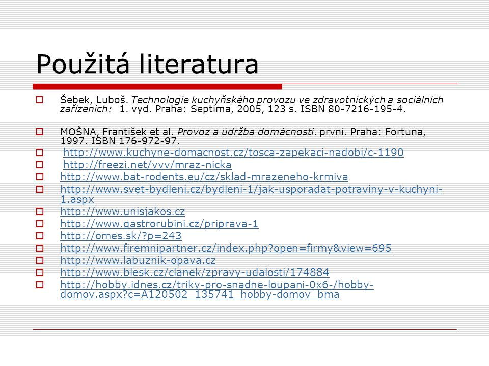 Použitá literatura http://www.bat-rodents.eu/cz/sklad-mrazeneho-krmiva