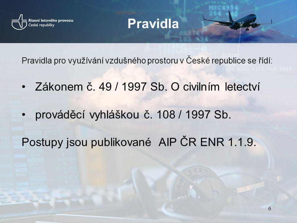 Pravidla Zákonem č. 49 / 1997 Sb. O civilním letectví