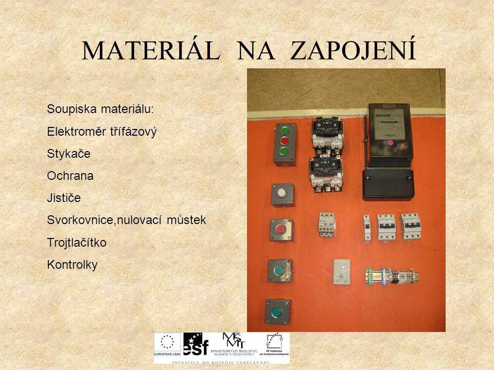 MATERIÁL NA ZAPOJENÍ Soupiska materiálu: Elektroměr třífázový Stykače