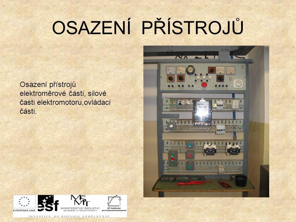 OSAZENÍ PŘÍSTROJŮ Osazení přístrojů elektroměrové části, silové časti elektromotoru,ovládací.