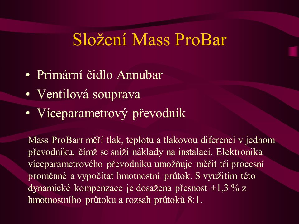 Složení Mass ProBar Primární čidlo Annubar Ventilová souprava
