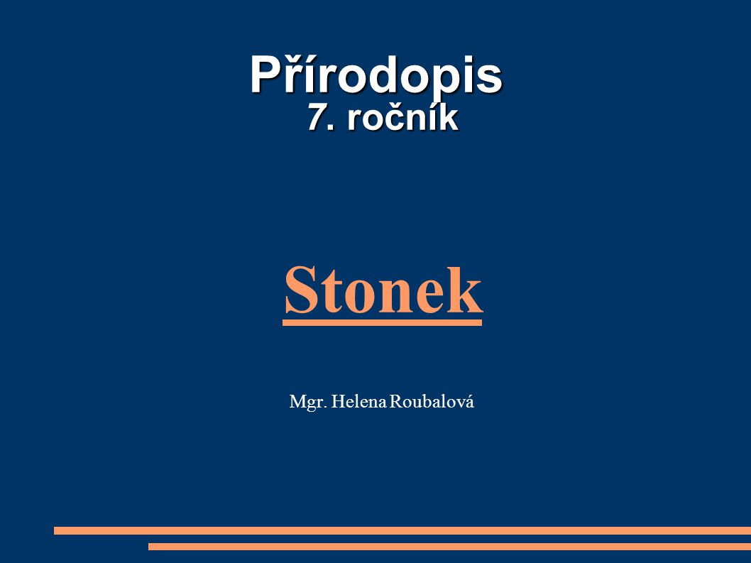 Stonek Mgr. Helena Roubalová