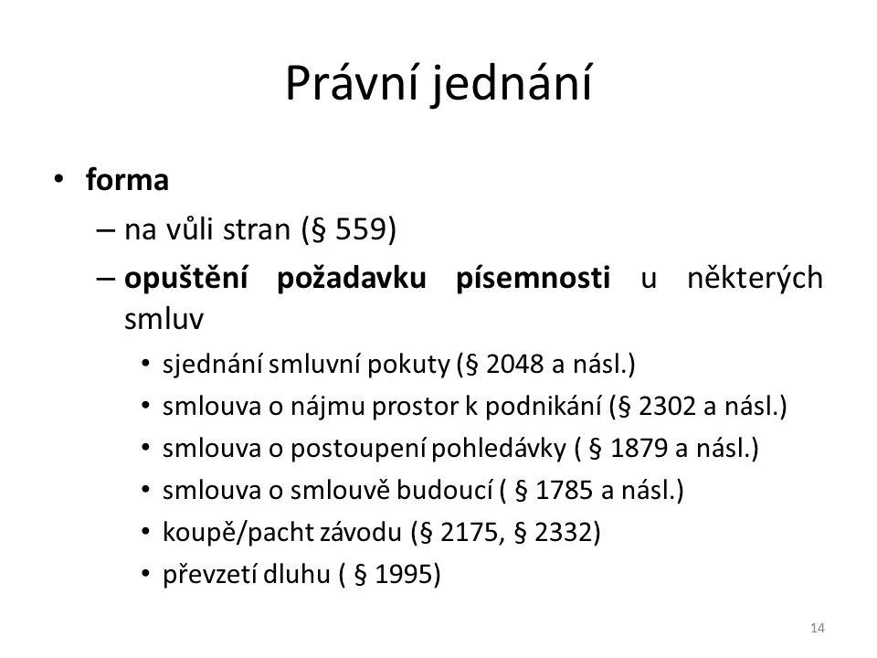 Právní jednání forma na vůli stran (§ 559)