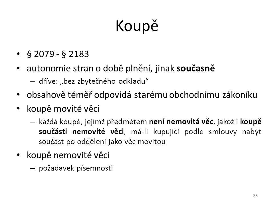 Koupě § 2079 - § 2183 autonomie stran o době plnění, jinak současně