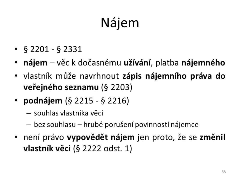 Nájem § 2201 - § 2331. nájem – věc k dočasnému užívání, platba nájemného.
