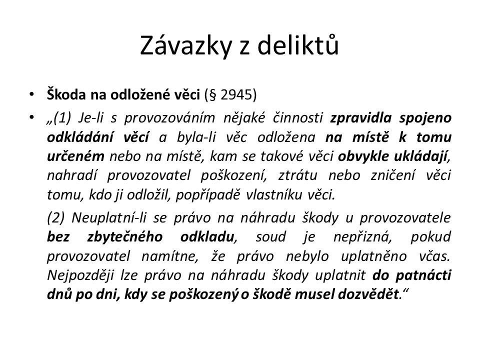 Závazky z deliktů Škoda na odložené věci (§ 2945)