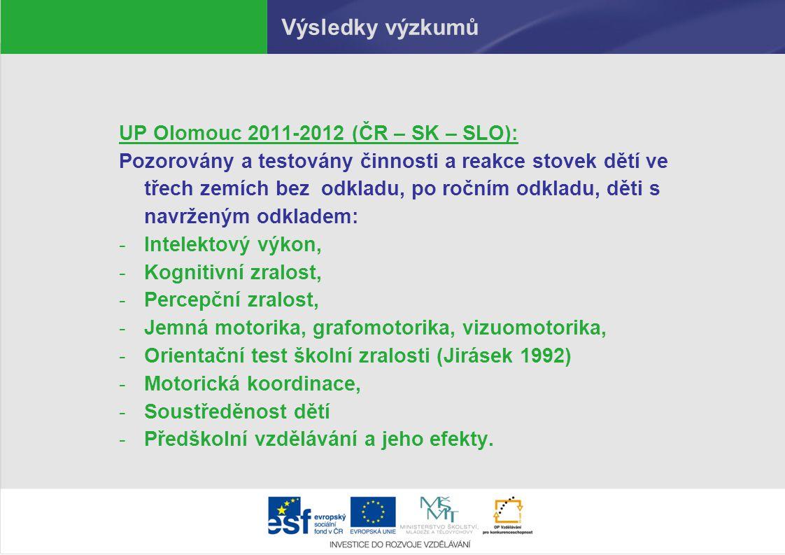Výsledky výzkumů UP Olomouc 2011-2012 (ČR – SK – SLO):