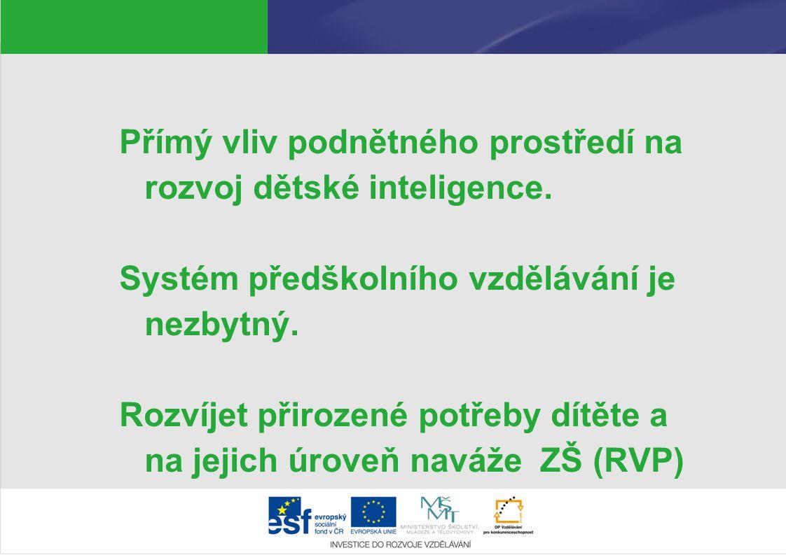 Přímý vliv podnětného prostředí na rozvoj dětské inteligence.
