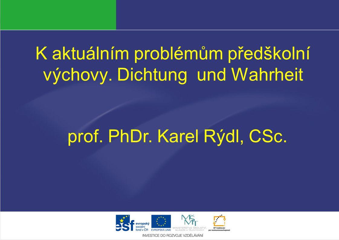 K aktuálním problémům předškolní výchovy. Dichtung und Wahrheit