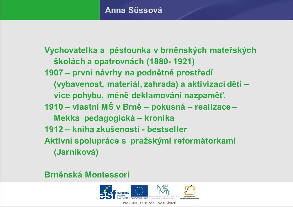 Anna Süssová Vychovatelka a pěstounka v brněnských mateřských školách a opatrovnách (1880- 1921)