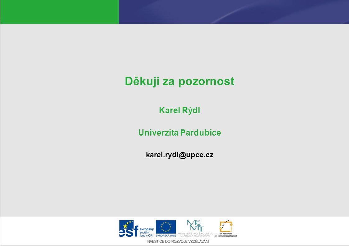 Děkuji za pozornost Karel Rýdl Univerzita Pardubice karel.rydl@upce.cz