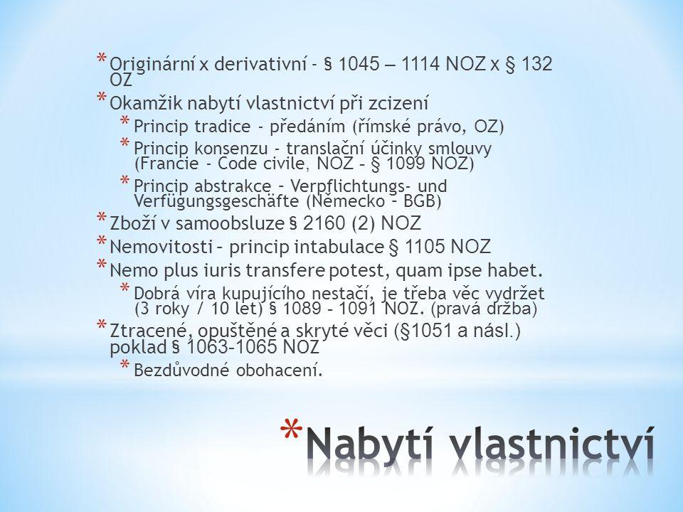 Originární x derivativní - § 1045 – 1114 NOZ x § 132 OZ