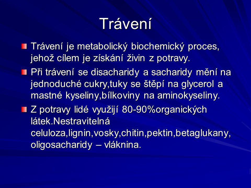 Trávení Trávení je metabolický biochemický proces, jehož cílem je získání živin z potravy.