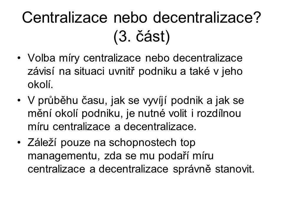 Centralizace nebo decentralizace (3. část)