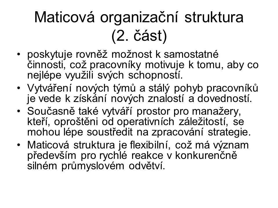 Maticová organizační struktura (2. část)