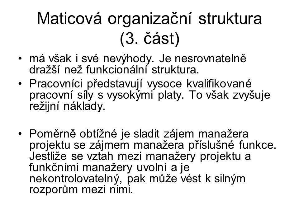 Maticová organizační struktura (3. část)