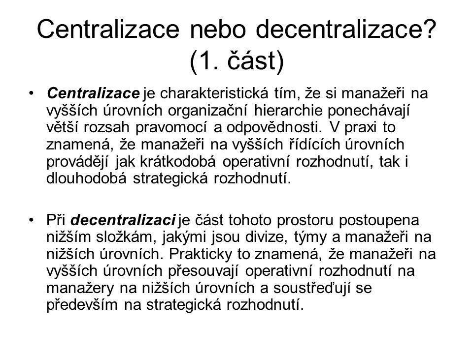 Centralizace nebo decentralizace (1. část)