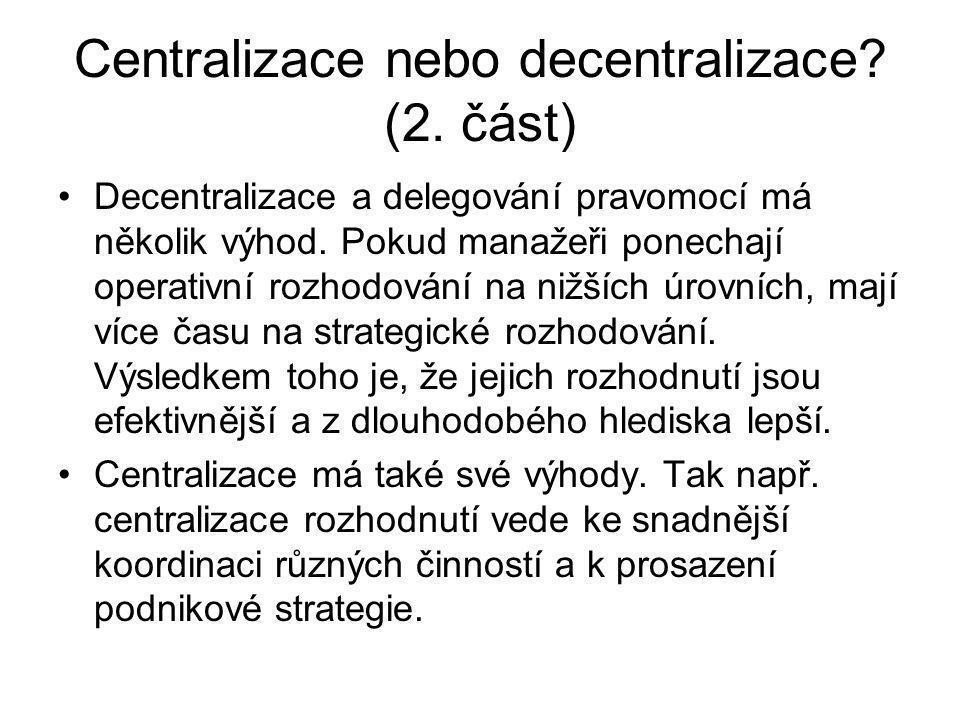 Centralizace nebo decentralizace (2. část)