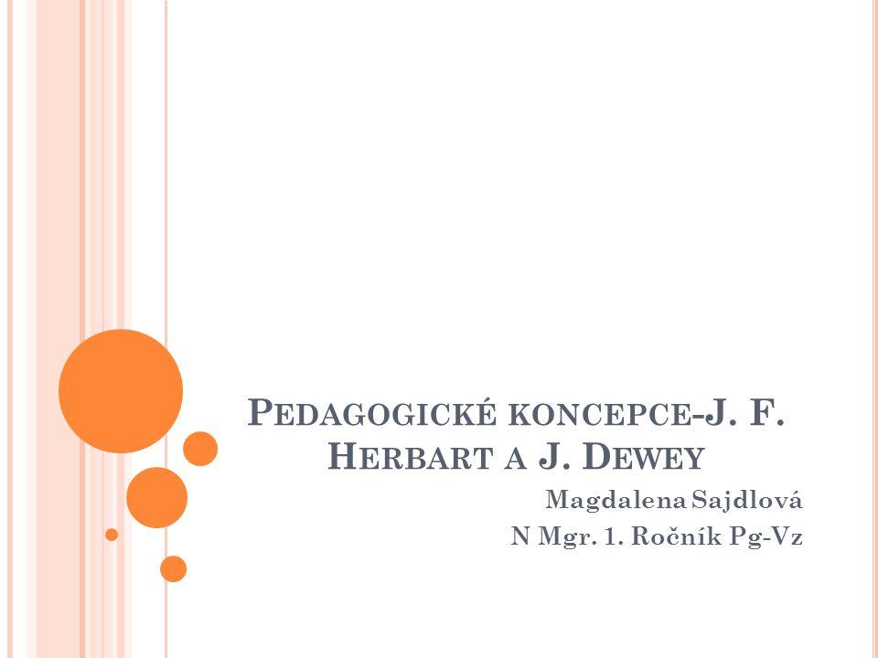 Pedagogické koncepce-J. F. Herbart a J. Dewey