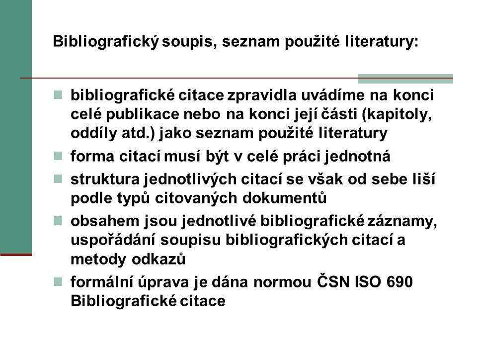 Bibliografický soupis, seznam použité literatury: