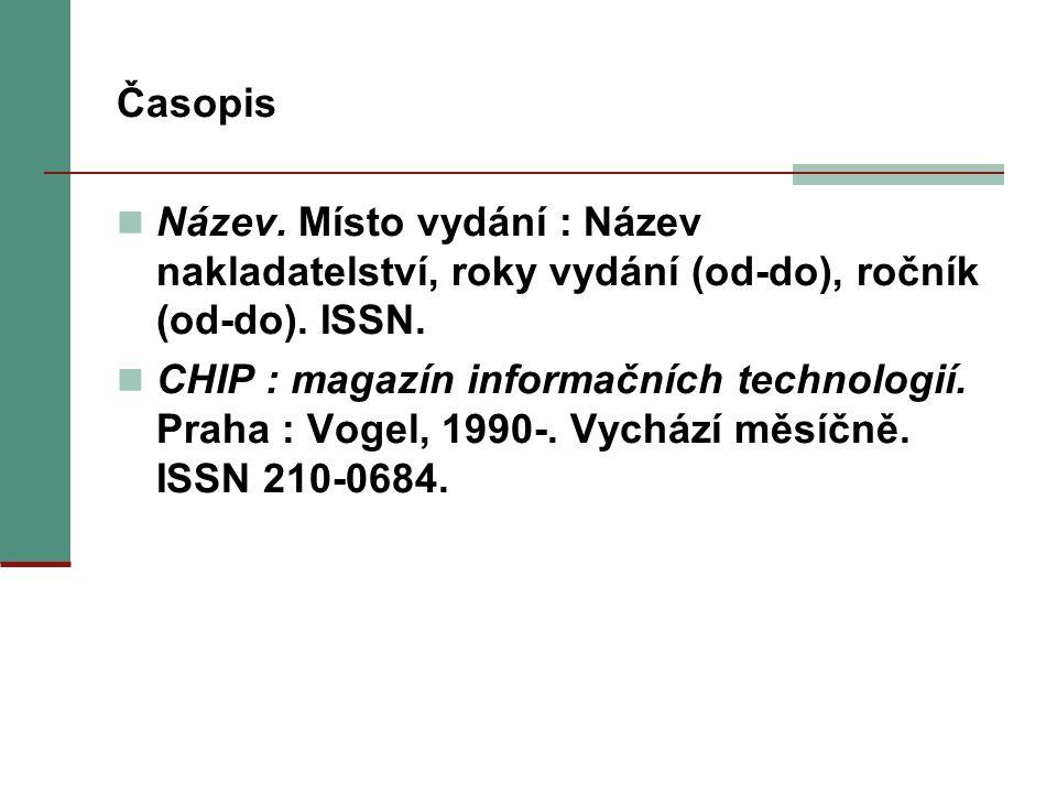 Časopis Název. Místo vydání : Název nakladatelství, roky vydání (od-do), ročník (od-do). ISSN.