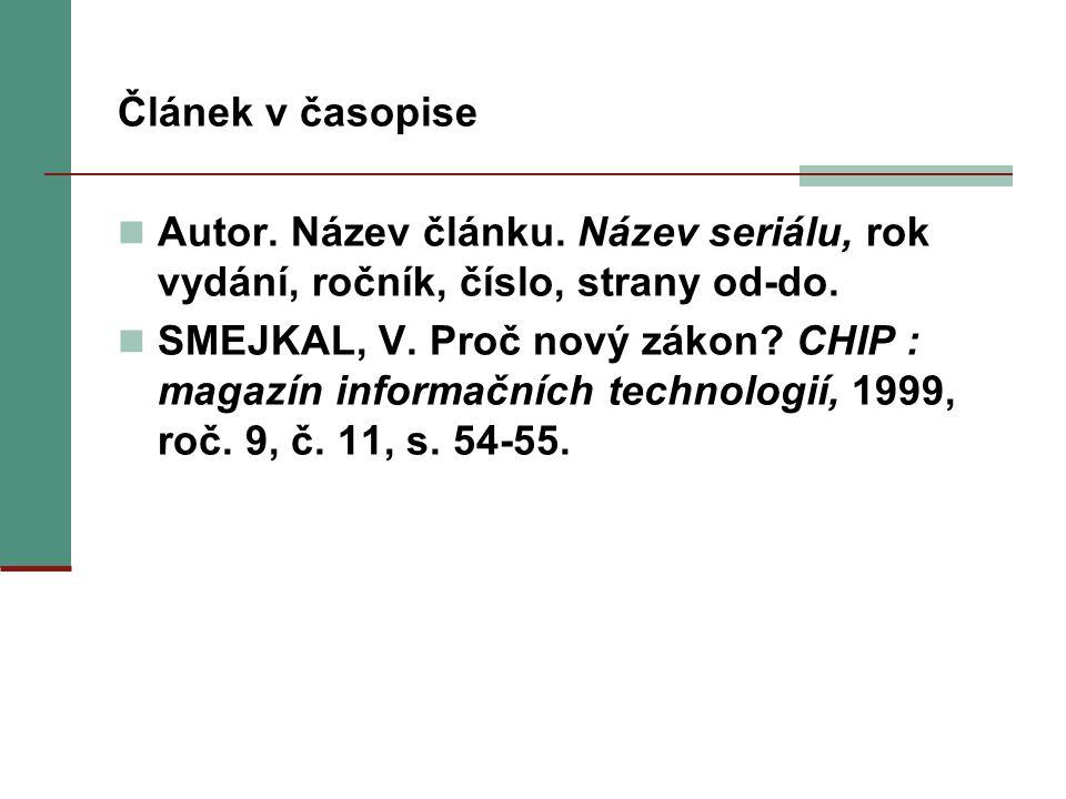 Článek v časopise Autor. Název článku. Název seriálu, rok vydání, ročník, číslo, strany od-do.