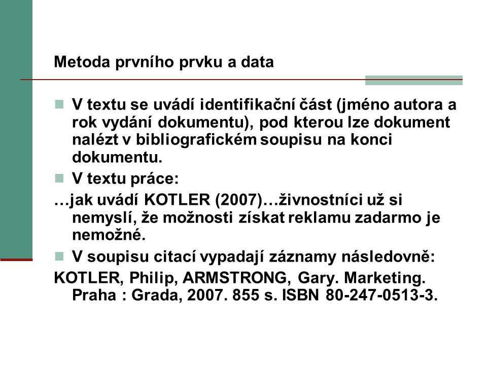 Metoda prvního prvku a data
