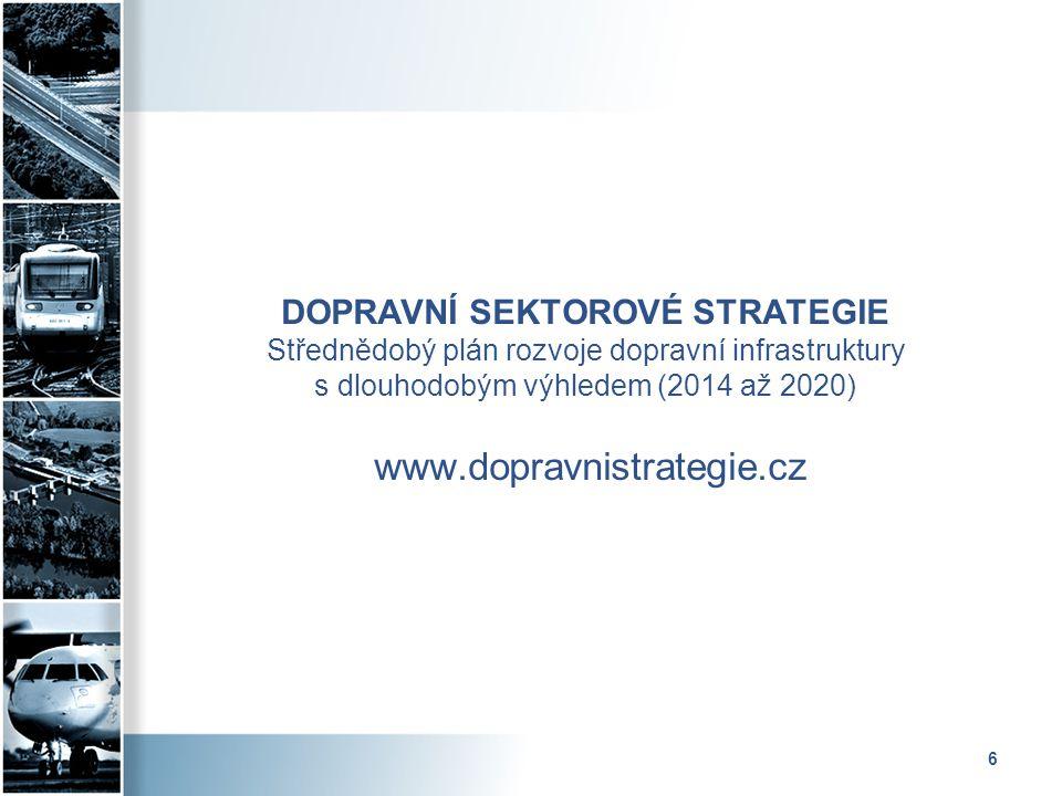 DOPRAVNÍ SEKTOROVÉ STRATEGIE Střednědobý plán rozvoje dopravní infrastruktury s dlouhodobým výhledem (2014 až 2020) www.dopravnistrategie.cz