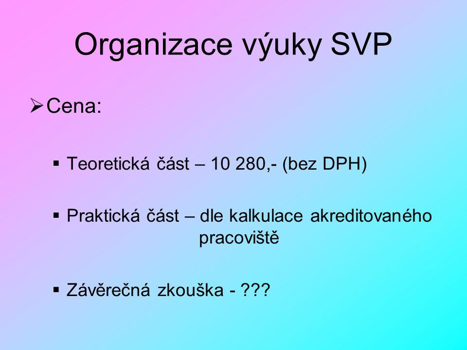 Organizace výuky SVP Cena: Teoretická část – 10 280,- (bez DPH)