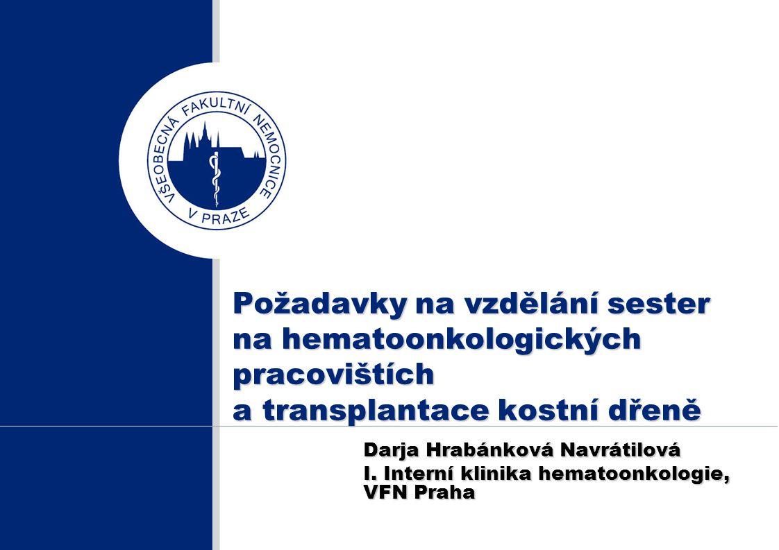 Požadavky na vzdělání sester na hematoonkologických pracovištích a transplantace kostní dřeně