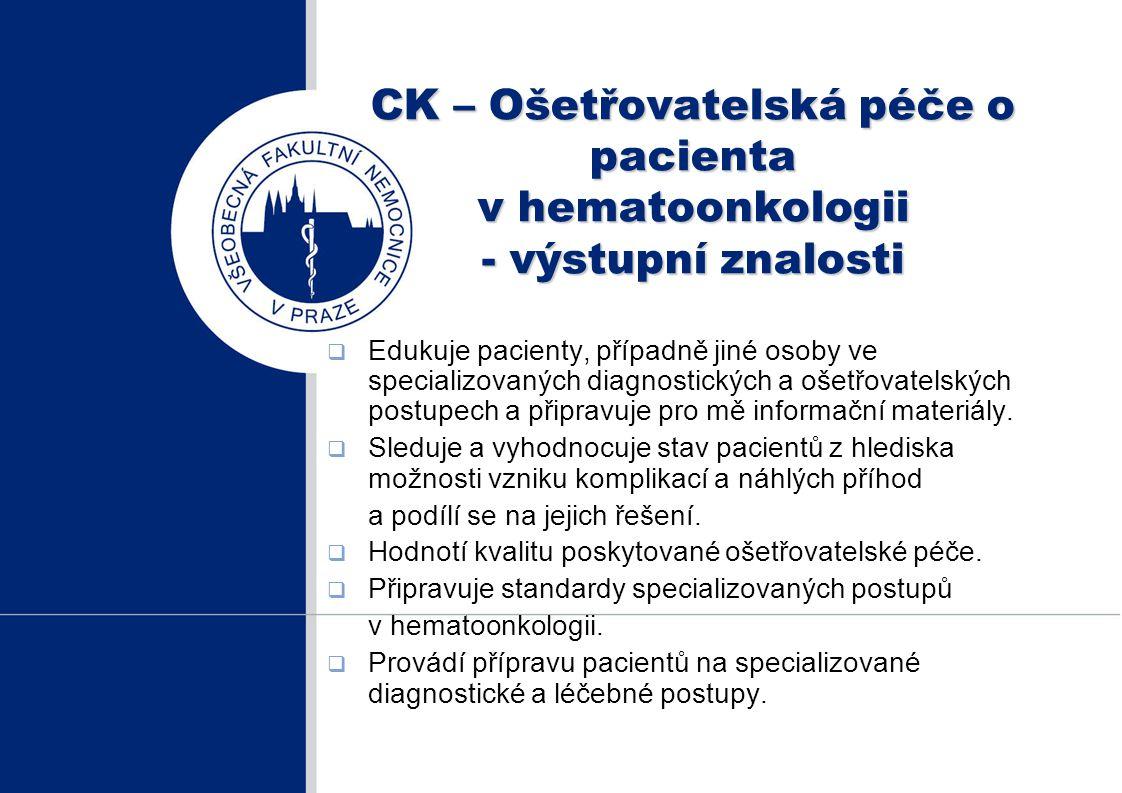 CK – Ošetřovatelská péče o pacienta v hematoonkologii - výstupní znalosti