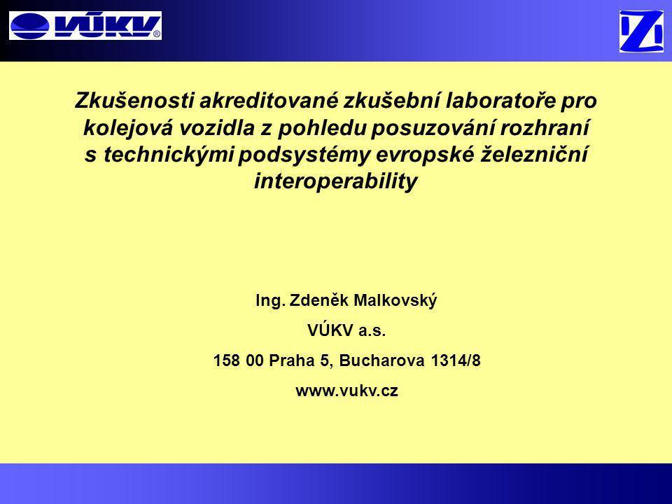 Zkušenosti akreditované zkušební laboratoře pro kolejová vozidla z pohledu posuzování rozhraní s technickými podsystémy evropské železniční interoperability
