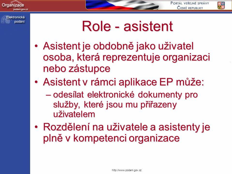 Role - asistent Asistent je obdobně jako uživatel osoba, která reprezentuje organizaci nebo zástupce.