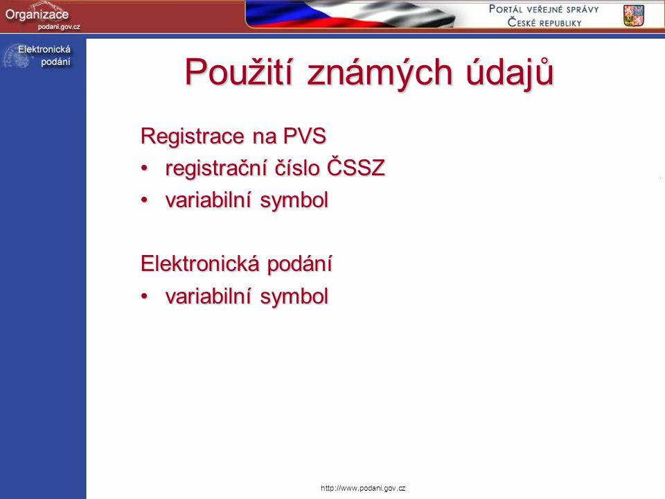 Použití známých údajů Registrace na PVS registrační číslo ČSSZ