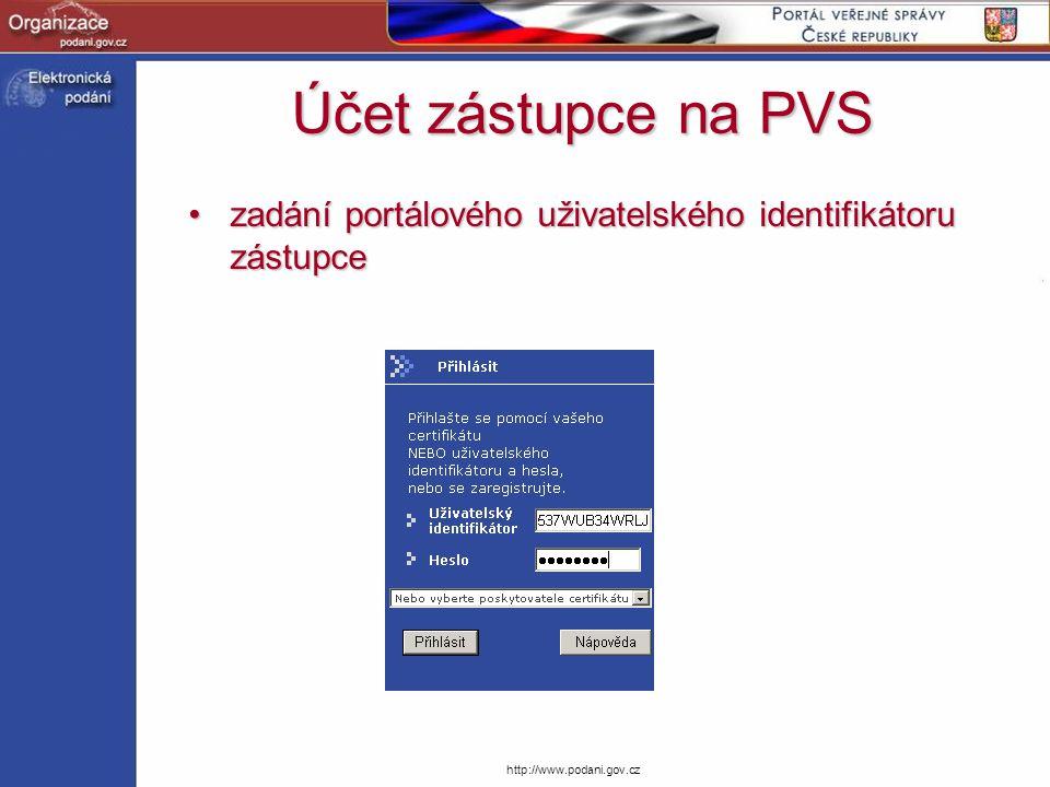 Účet zástupce na PVS zadání portálového uživatelského identifikátoru zástupce.