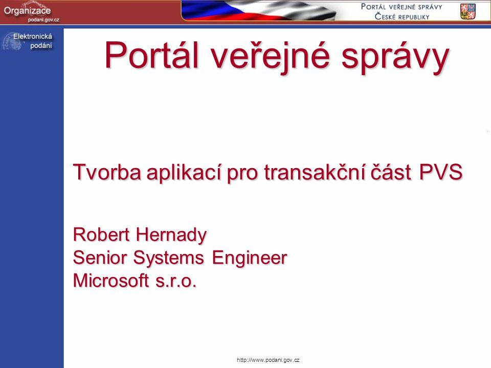 Portál veřejné správy Tvorba aplikací pro transakční část PVS Robert Hernady Senior Systems Engineer Microsoft s.r.o.